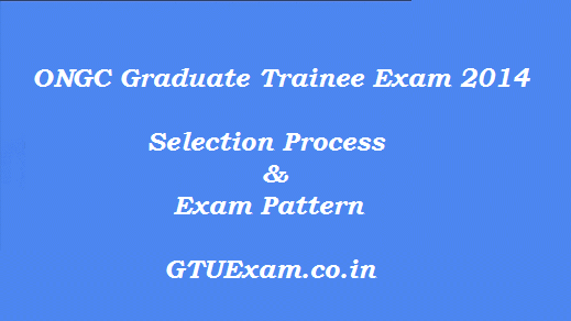Selection Process and Exam Pattern of ONGC Recruitment 2014