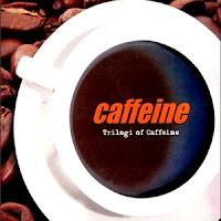 Caffeine - Trilogy Of Caffeine (Full Album 2009)