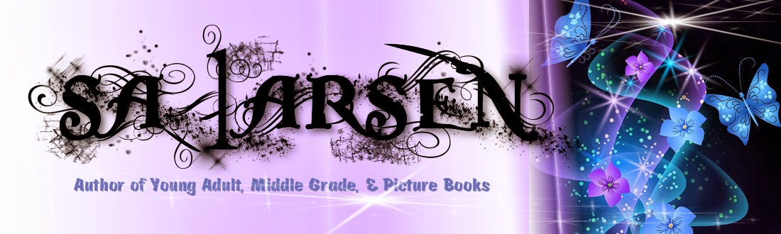 SA Larsen~Writer of Teen & Tween Tales