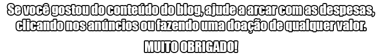 Se voc gostou do contedo do blog, ajude a arcar com as despesas,