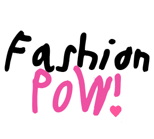 Fashion POW!
