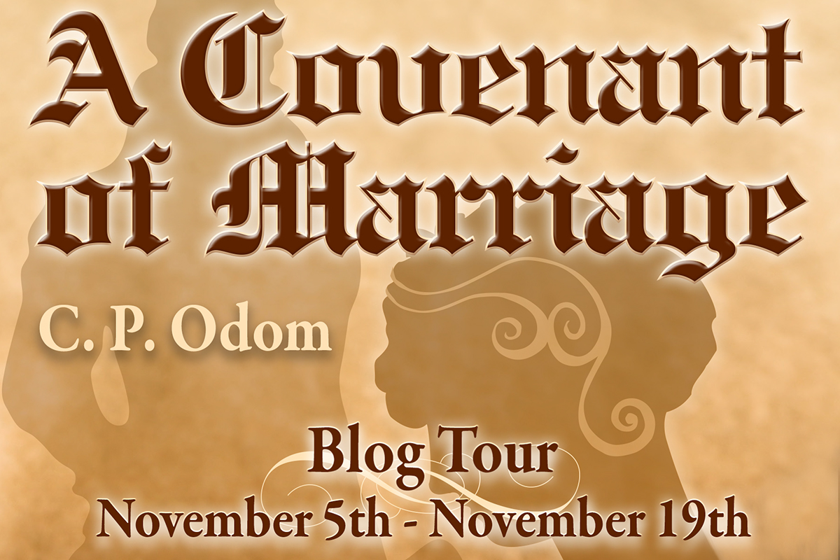 Blog Tour - C P Odom, A Covenant of Marriage