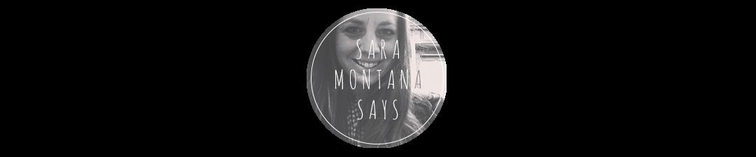 SaraMontana Says..
