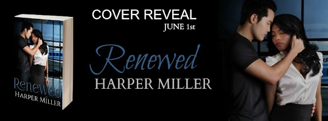 COVER REVEAL! Renewed by Harper Miller