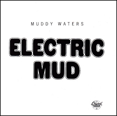 MUDDY WATERS - (1968) Electric mud