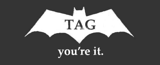 Batman Tag. You&#39;re It.