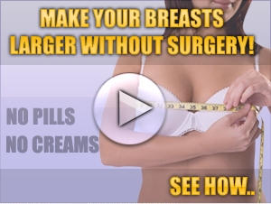 Foods That Make Breasts Bigger