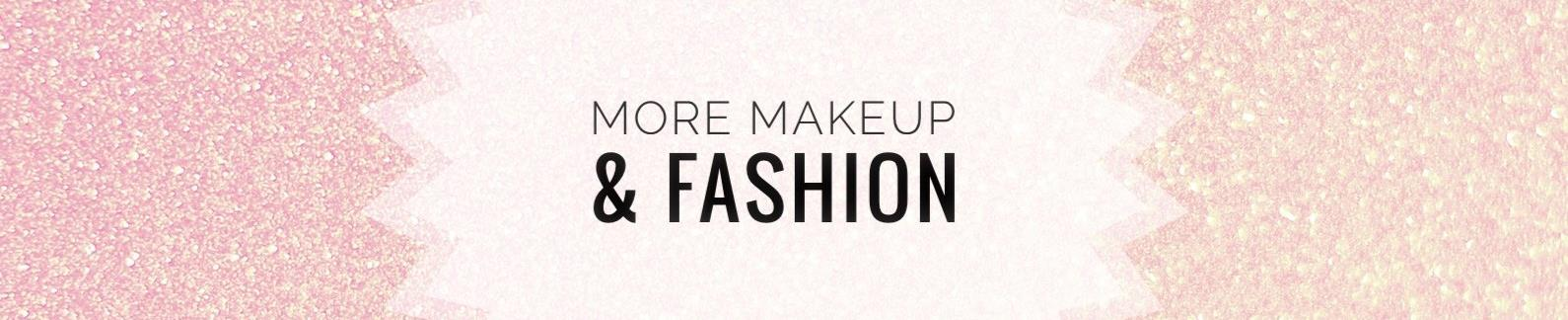More Make-up and Fashion