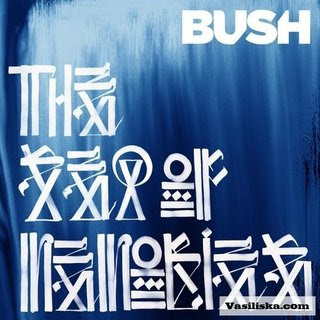 BUSH - Be Still My Love