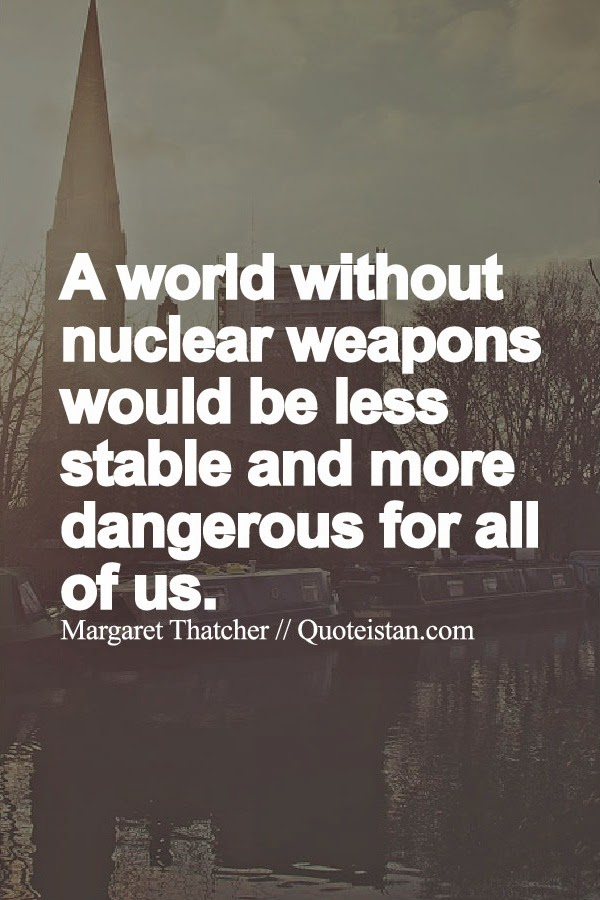 A World Without Nuclear Weapons Would Be Less Stable And More