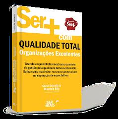 Qualidade Total - Organizações Excelente.Adquira aqui seu exemplar!