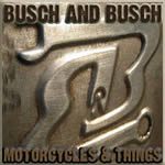 busch and busch - motorcycles &amp; things