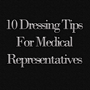 5 Costume Tips For Medical Representative