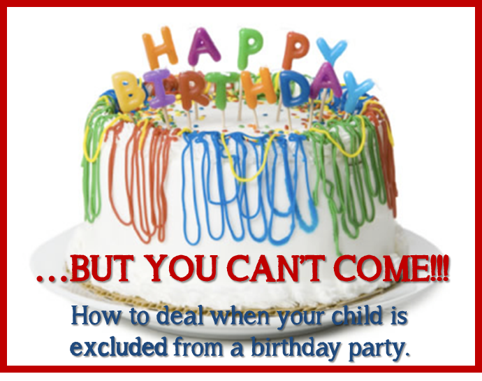Everyday is a hollyday youre not invited to my birthday party have you ever been the mom whos child didnt get invited to a birthday party most likely it made you sad for your child sad that they might feel excluded filmwisefo