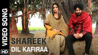 Dil Kafiraa _ Video Song _ Shareek _ Jimmy Sheirgill, Mahie Gill _ Mickey Singh