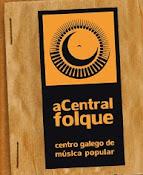 A CENTRAL FOLQUE: CENTRO GALEGO DE MÚSICA POPULAR