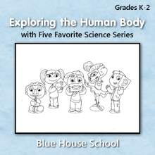 Blue House School - Exploring the Human Body with Five Favorite Science Series