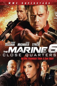 Watch The Marine 6 Close Quarters Online Free in HD