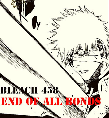 Bleach 458 Bleach Manga 458 Bleach 459 Bleach Manga 459 Bleach 459 Confirmed Spoilers Bleach 459 Raw Scans