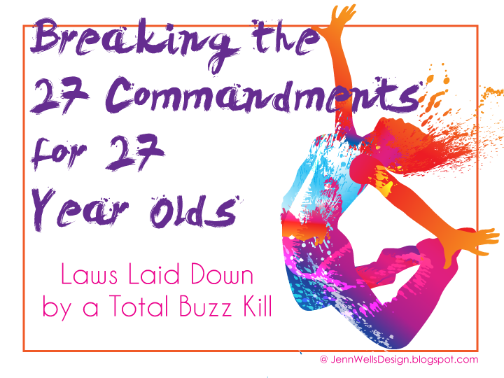 Breaking the 27 Commandments for 27 Year Olds | Business, Life & Design
