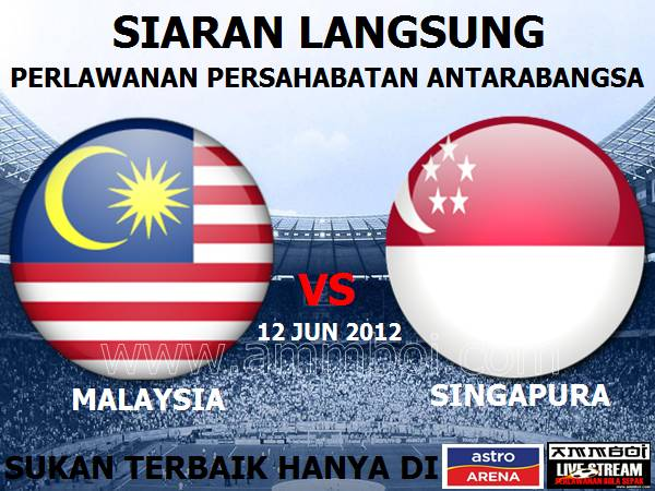 Live Streaming Malaysia Vs Singapura 12 Jun 2012