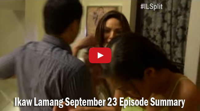 Ikaw Lamang September 23 Episode Summary: Fight Fires Up
