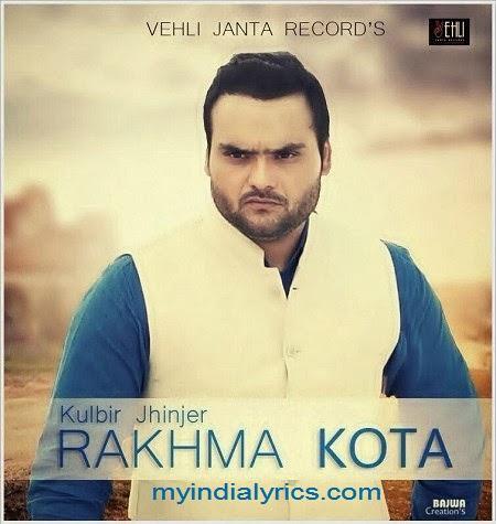 Rakaan Lyrics Kulbir Jhinjer Rakhwan Kotta