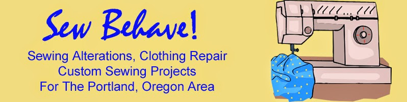 <b>Sew Behave! Seamstress, Alterations, Sewing Repairs, Portland, Oregon</b>