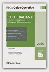 Colf e badanti 2015. Soluzioni per la gestione del rapporto di lavoro domestico. Con CD-ROM