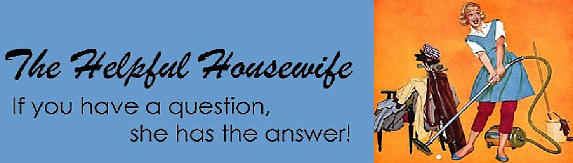 Ask The Helpful Housewife
