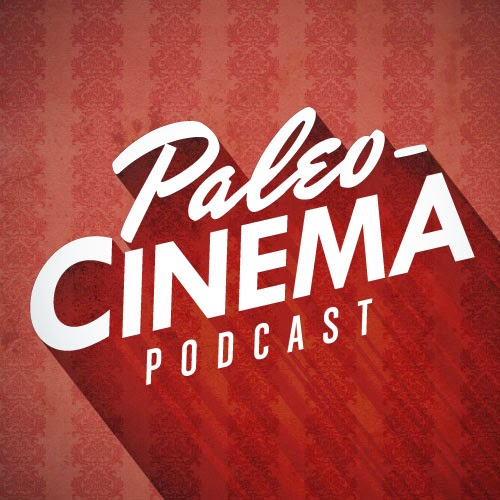 Paleo-Cinema Podcast and Blog
