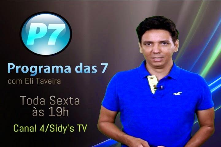 Programa das 7 com Eli Taveira