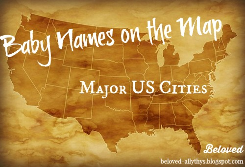 Beloved Baby Names Baby Names On The Map Major US Cities - Map major us cities