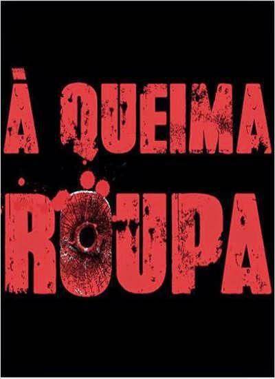 Download À Queima Roupa AVI + RMVB Torrent