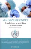 M. BLONDET: IL CRETINISMO SCIENTIFICO
