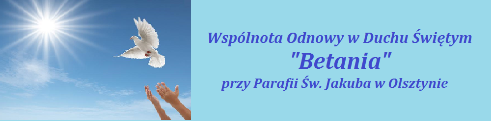 Wspólnota Odnowy w Duchu Świętym BETANIA - Olsztyn