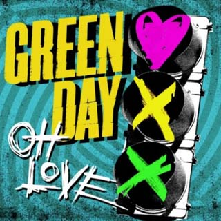 Green Day – Oh Love Lyrics | Letras | Lirik | Tekst | Text | Testo | Paroles - Source: musicjuzz.blogspot.com