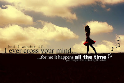 Cross your mind all the time