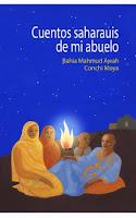 Cuentos saharauis de mi abuelo. Bahia Mahmud Awah y Conchi Moya