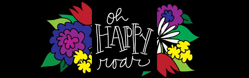 Oh Happy Roar
