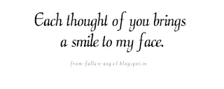 Each thought of you brings a smile to my face