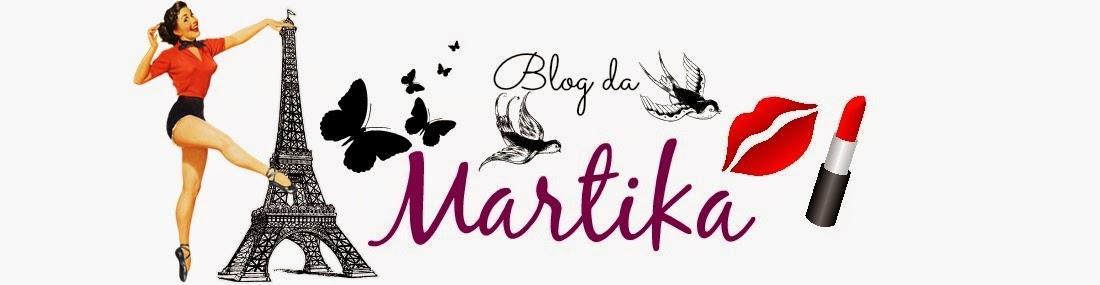 ♥   Blog da Martika  ♥Dicas, minha vida, resenhas,produtos de beleza ,maquiagem e amizade :)