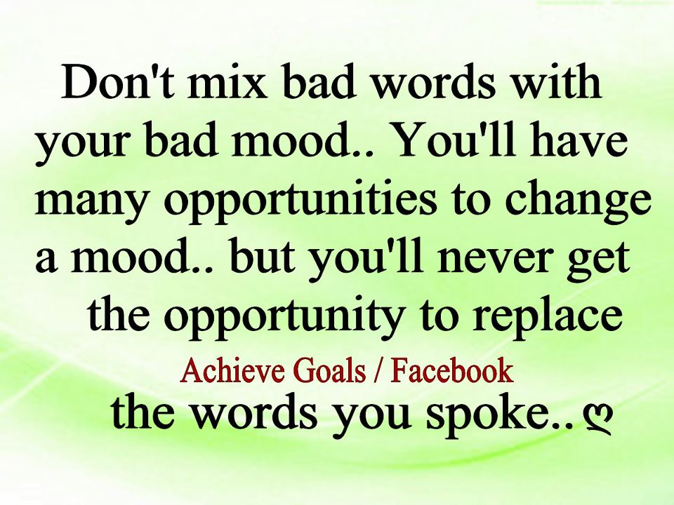 Love Life Dreams: Don't mix bad words with your bad mood...