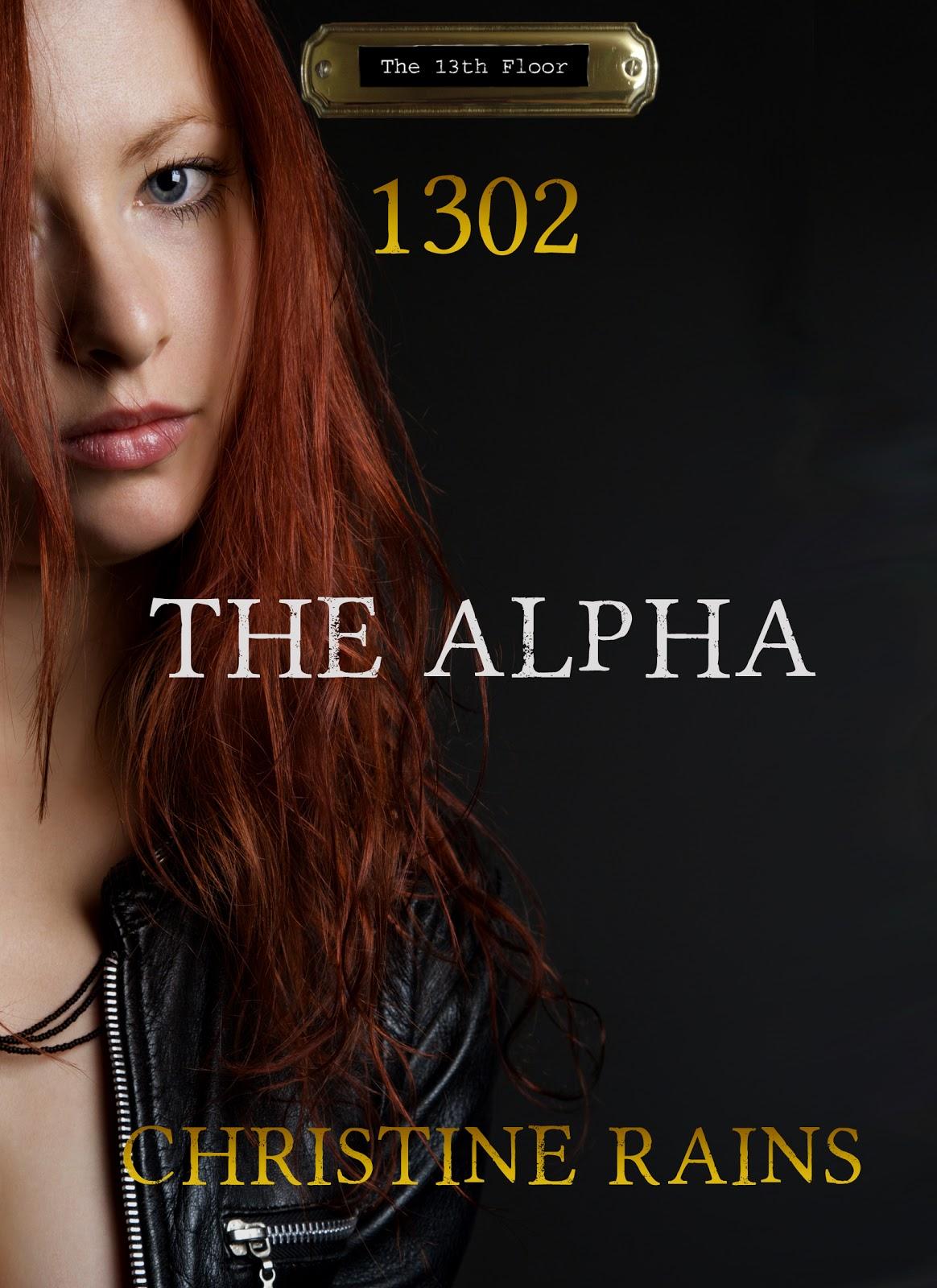 Christine rains writer the 13th floor series 1302 the alpha tyukafo