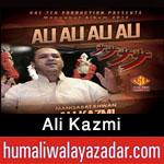 http://www.humaliwalayazadar.com/2015/05/ali-kazmi-manqabat-2015.html