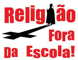Lugar de religião não é a escola!