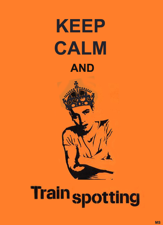 KEEP CALM AND TRAINSPOTTING