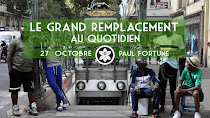 Le Grand remplacement au quotidien, par Paul Fortune