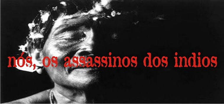 nós, os assassinos do indios