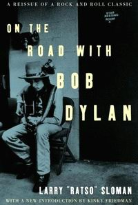"Cover of ""On the Road with Bob Dylan"", a book by Larry Sloman"